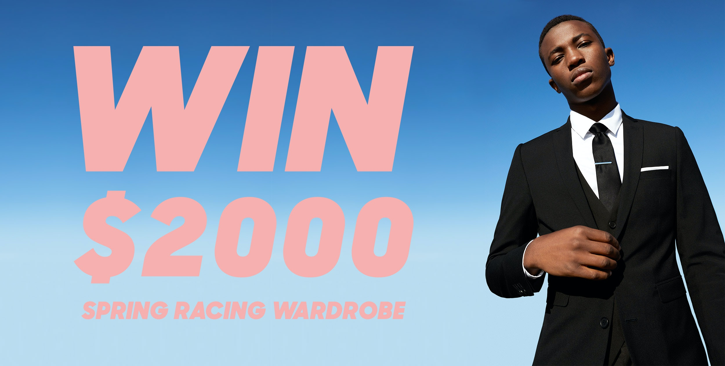 yd. Spring Racing Competition - win a $2000 mens clothing wardrobe