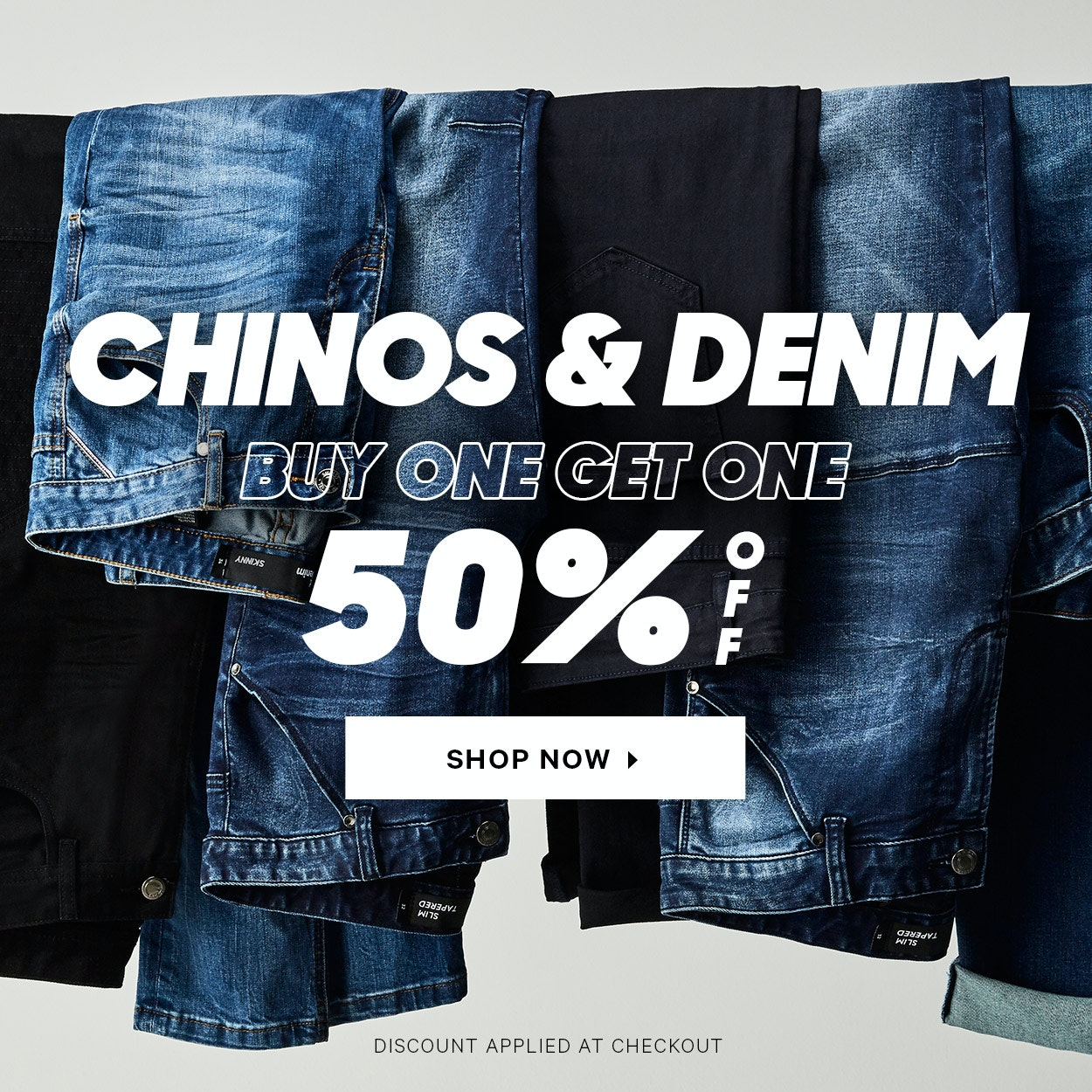 Chinos and Denim Buy One Get One 50% Off